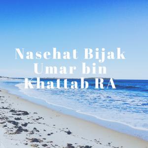 Nasehat Bijak Umar bin Khattab RA