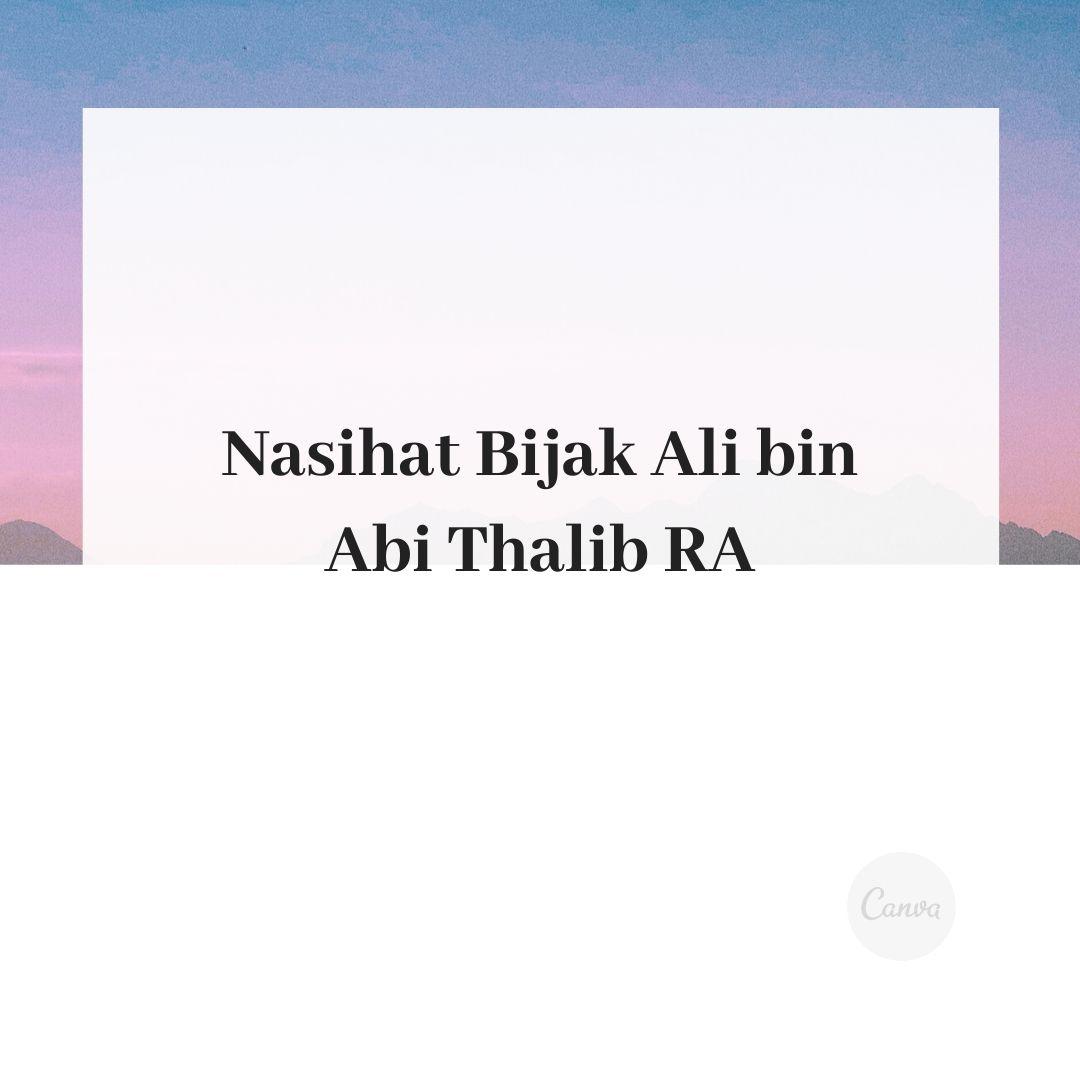 nasihat bijak ali bin abi thalib, kata mutiara ali bin abi thalib, kata bijak ali bin abi thalib